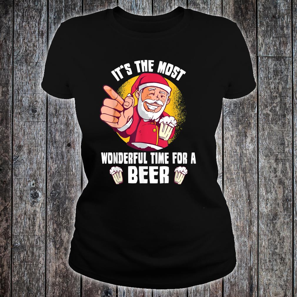 It's The Most Wonderful Time For A Beer Santa Claus Shirt ladies tee