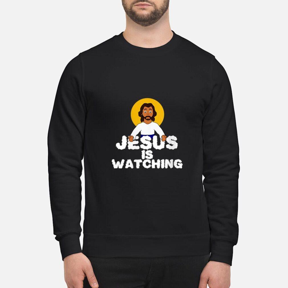 Jesus Is Watching Meme God Shirt sweater