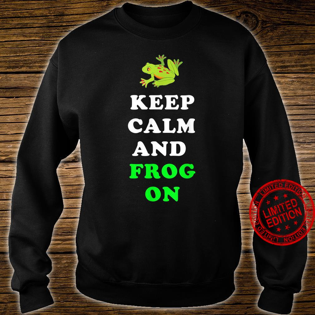 Keep Calm And Frog On Shirt sweater