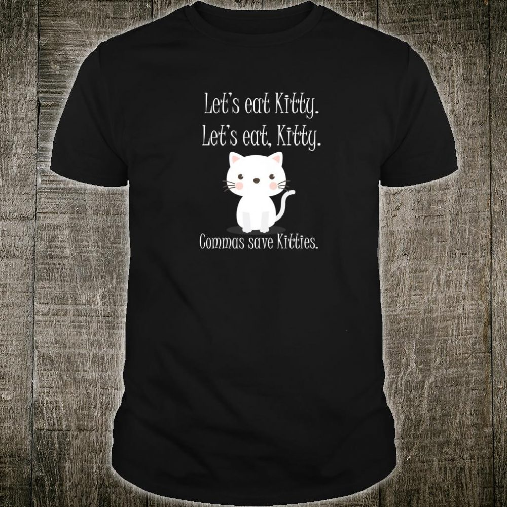 Let's Eat Kitty Grammar Saves Lives Cat Shirt