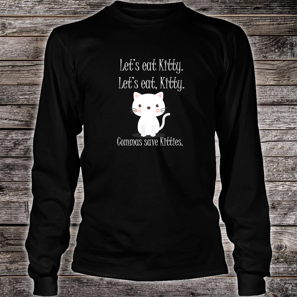 Let's Eat Kitty Grammar Saves Lives Cat Shirt long sleeved