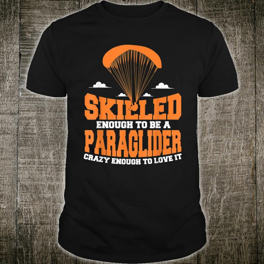 Paraglider Skilled Paragliding Paramotor Shirt