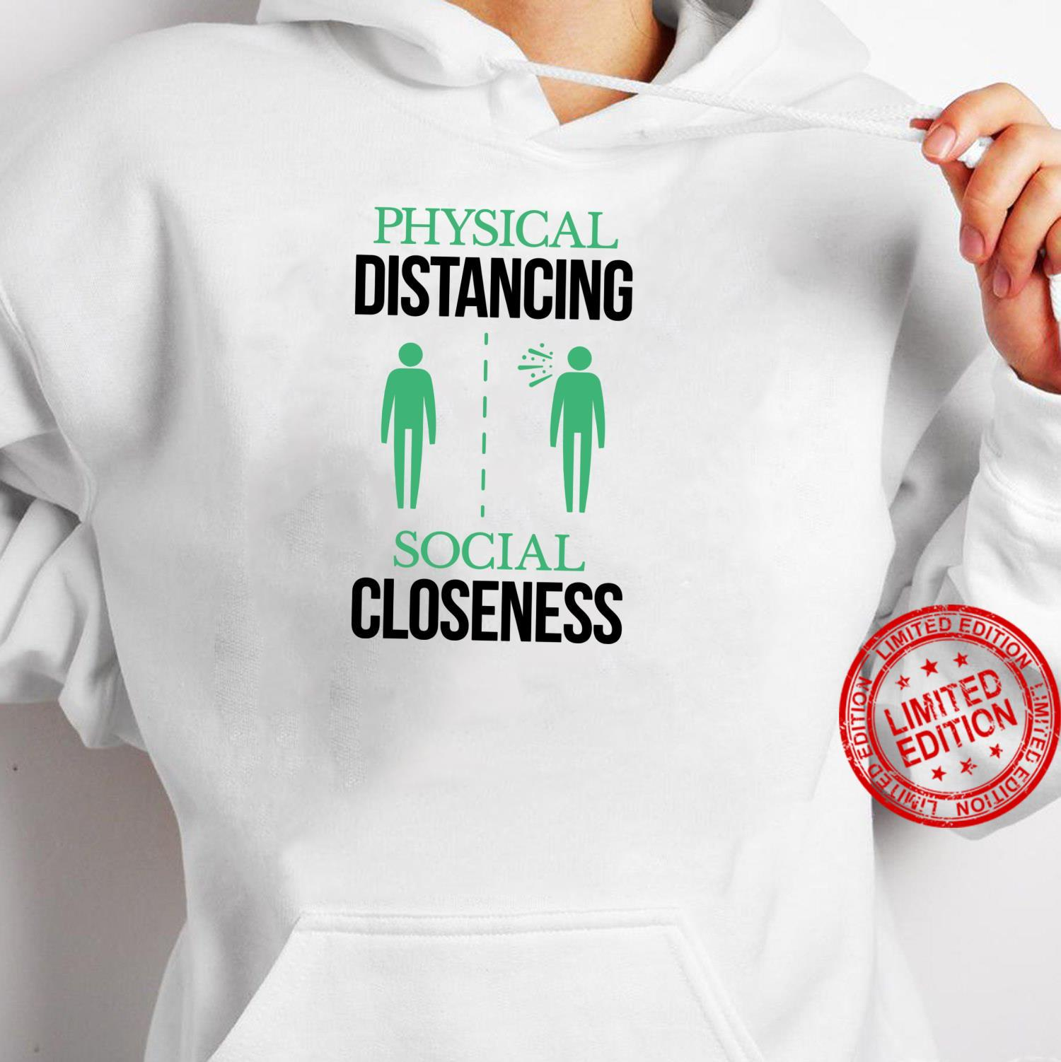 Physical Distancing Social Closeness Shirt Quarantine Shirt hoodie
