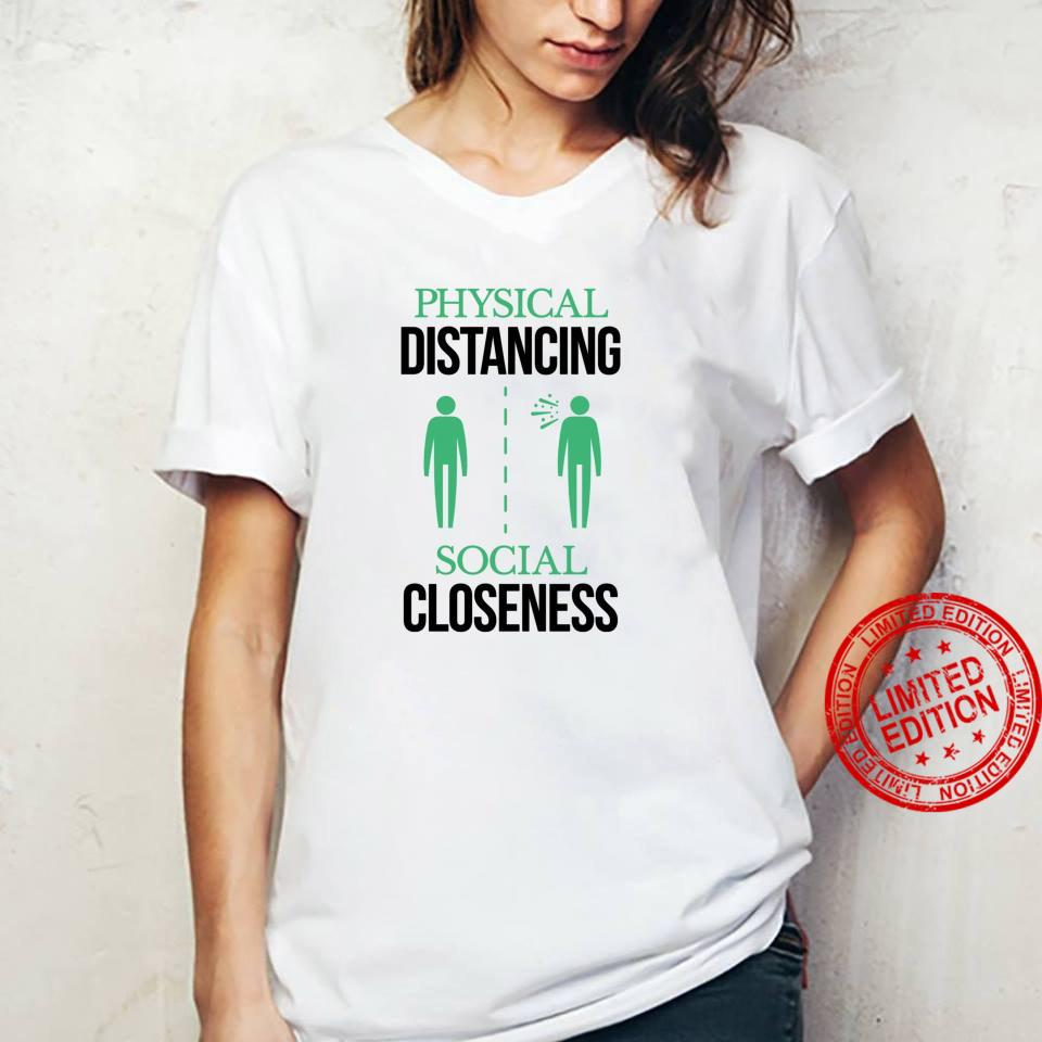 Physical Distancing Social Closeness Shirt Quarantine Shirt ladies tee