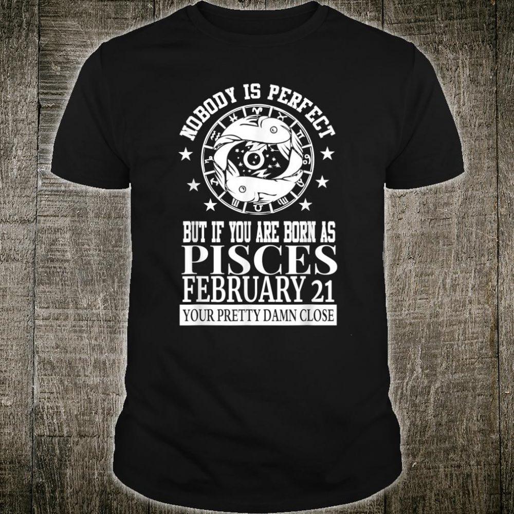 Pisces Zodiac For February 21 Man Birthday Shirt