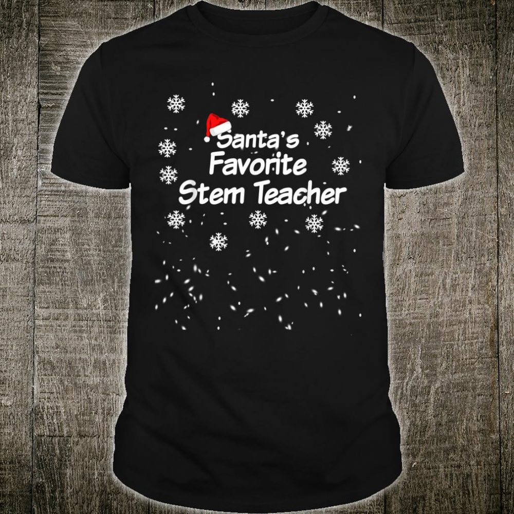 Santa's Favorite Stem Teacher Family Matching Christmas Shirt