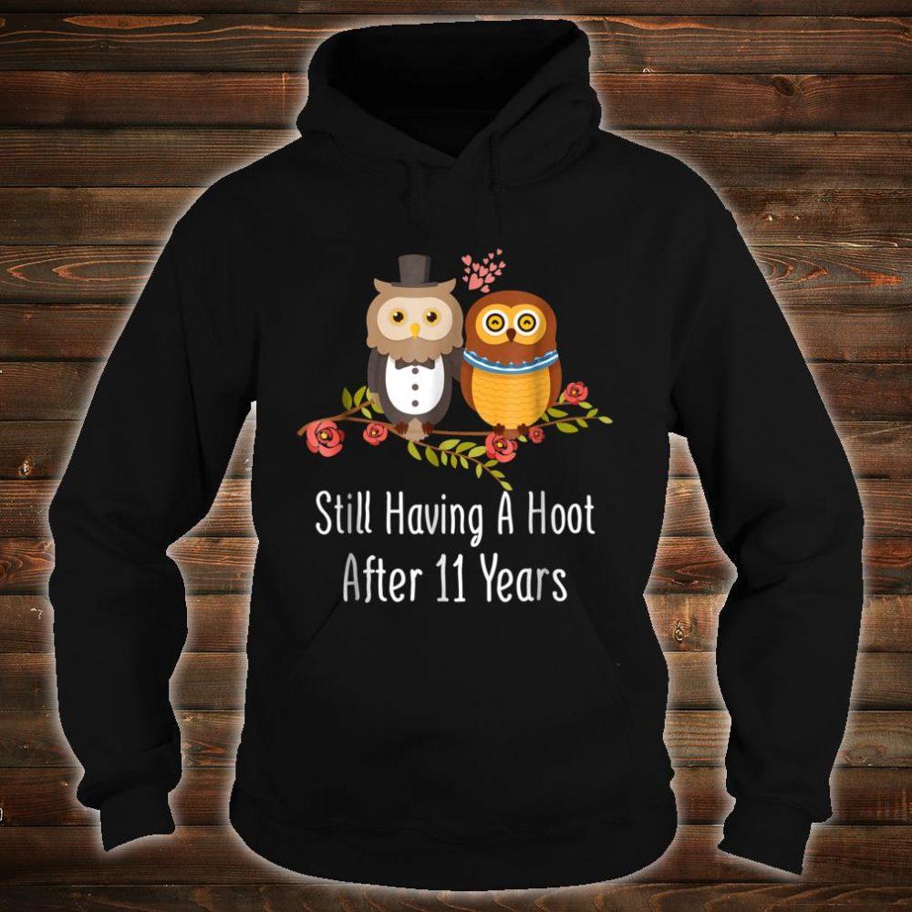 Still Having A Hoot After 11 Years 11th Wedding Anniversary Shirt hoodie