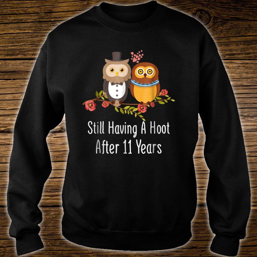 Still Having A Hoot After 11 Years 11th Wedding Anniversary Shirt sweater