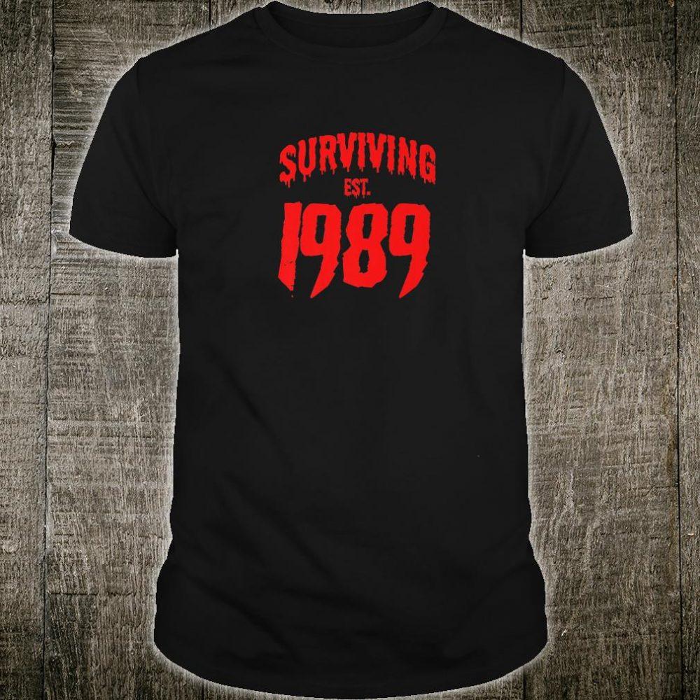 Surviving Est. 1989 80's Slasher Horror Movie Birth Year Shirt