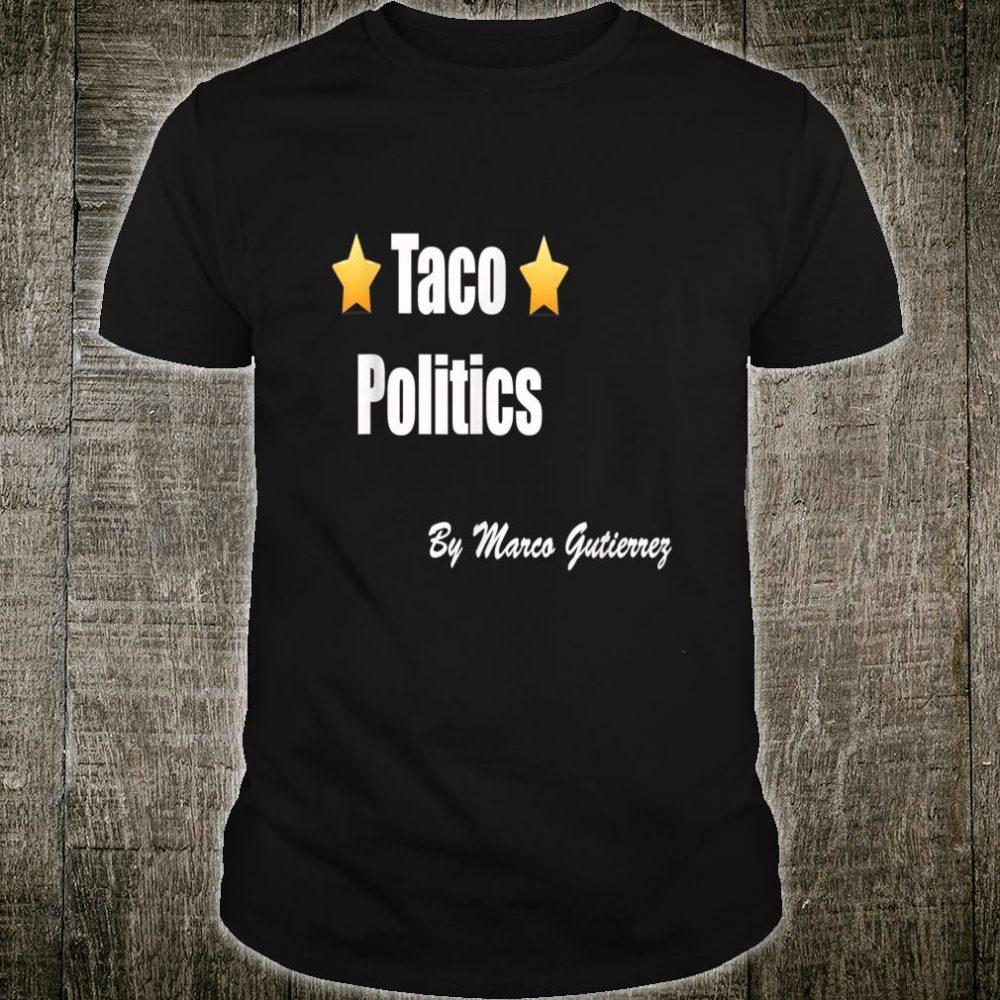 TACO POLITICS Shirt