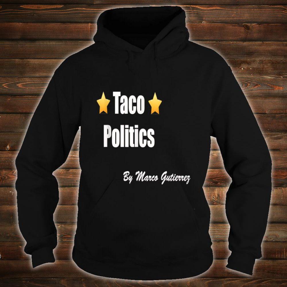TACO POLITICS Shirt hoodie