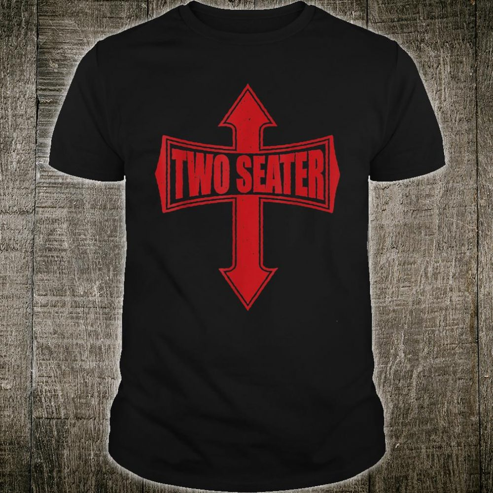 TWO SEATER DAD JOKE PARTY GAG RED DISTRESSED Shirt