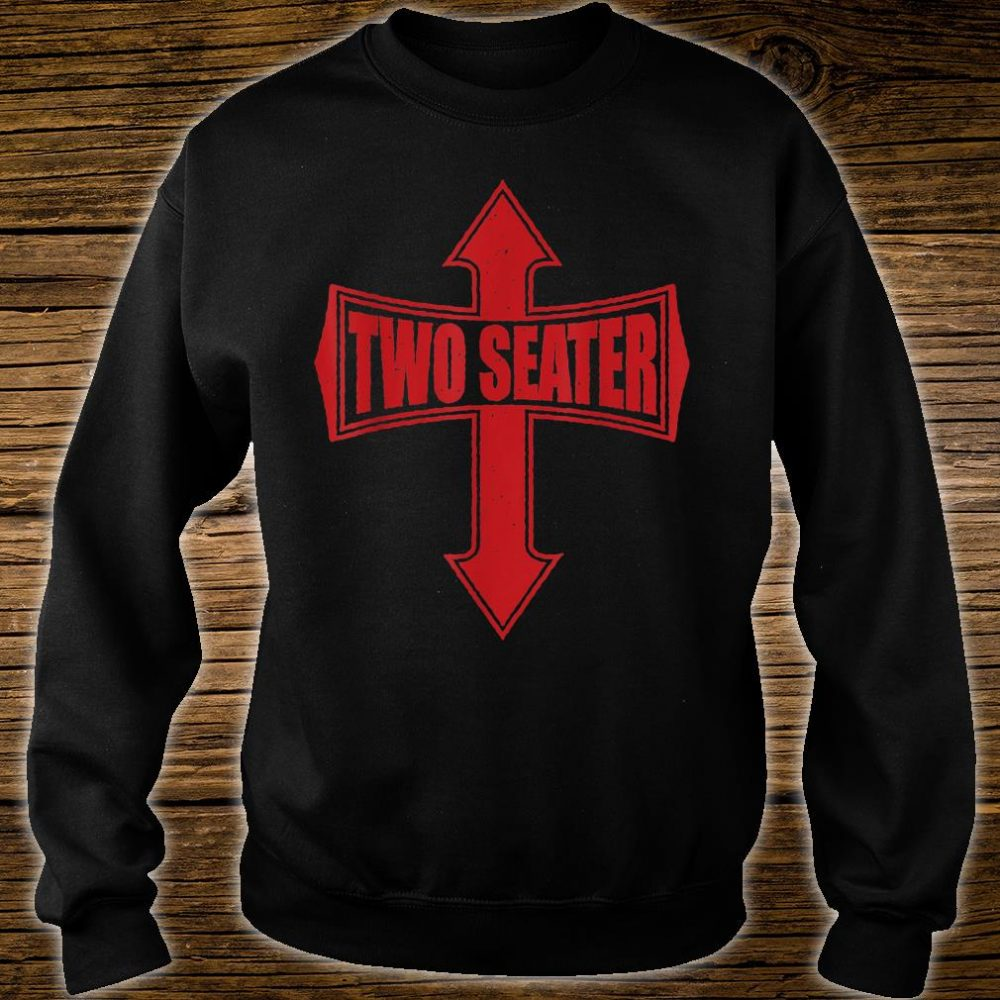 TWO SEATER DAD JOKE PARTY GAG RED DISTRESSED Shirt sweater