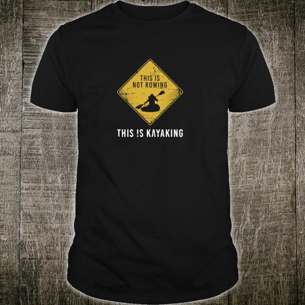 This Is Not Rowing Kayaking Quote Canoe Boating Kayak Shirt
