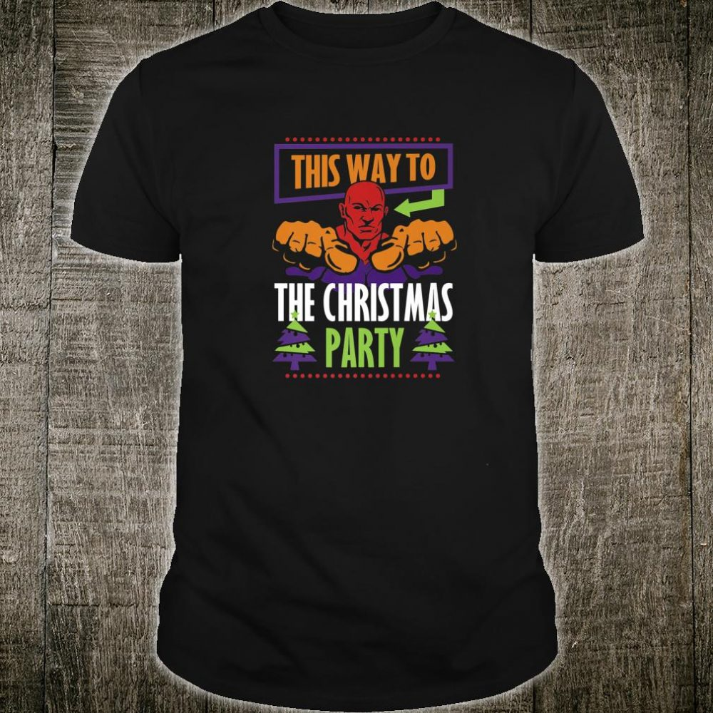 This Way To The Christmas Party Weightlifting Working Out Shirt