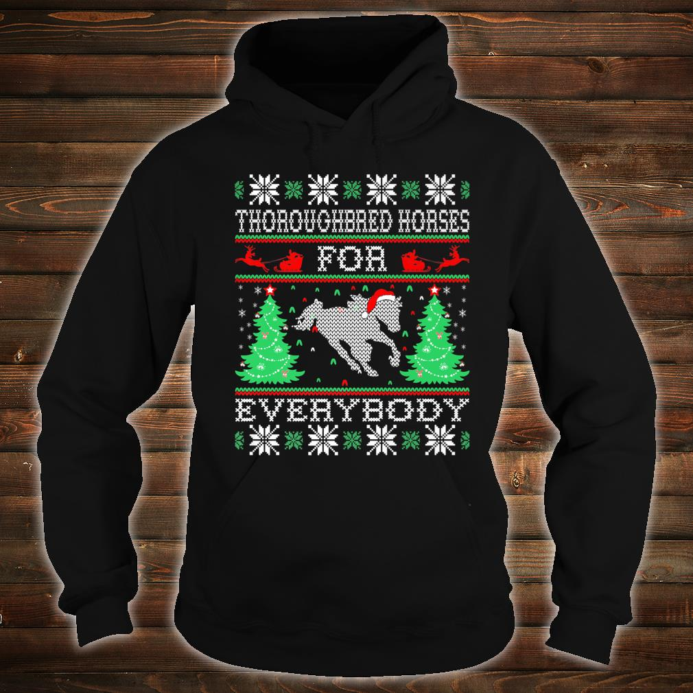 Thoroughbred Horse For Everybody Christmas Pets Shirt hoodie
