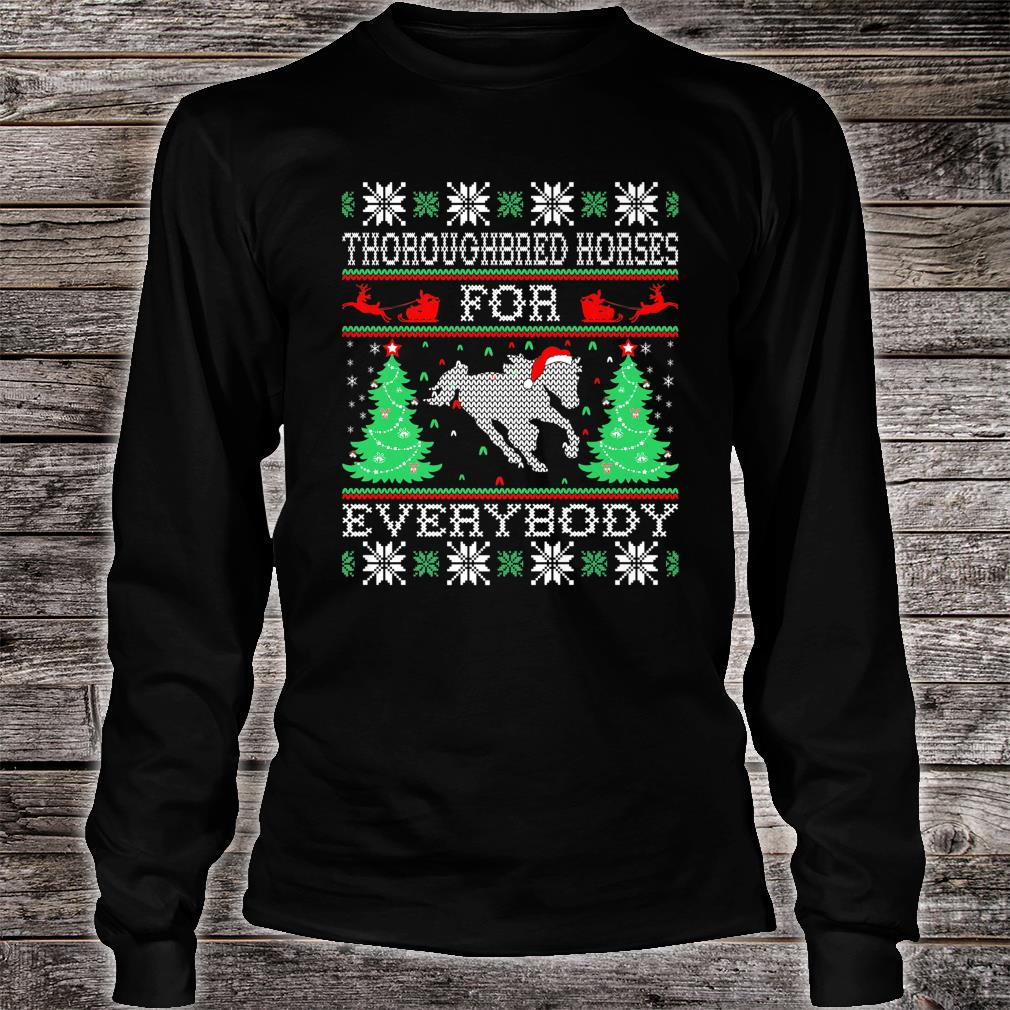 Thoroughbred Horse For Everybody Christmas Pets Shirt long sleeved