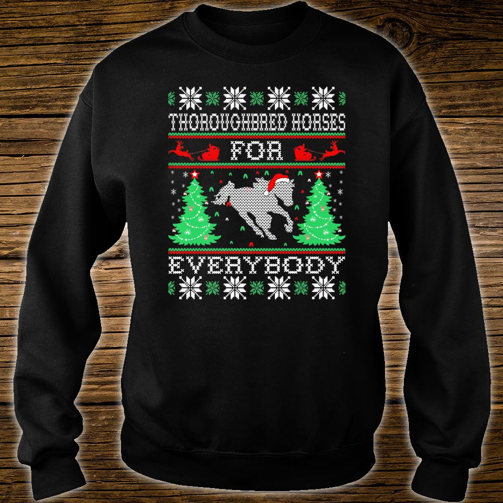 Thoroughbred Horse For Everybody Christmas Pets Shirt sweater