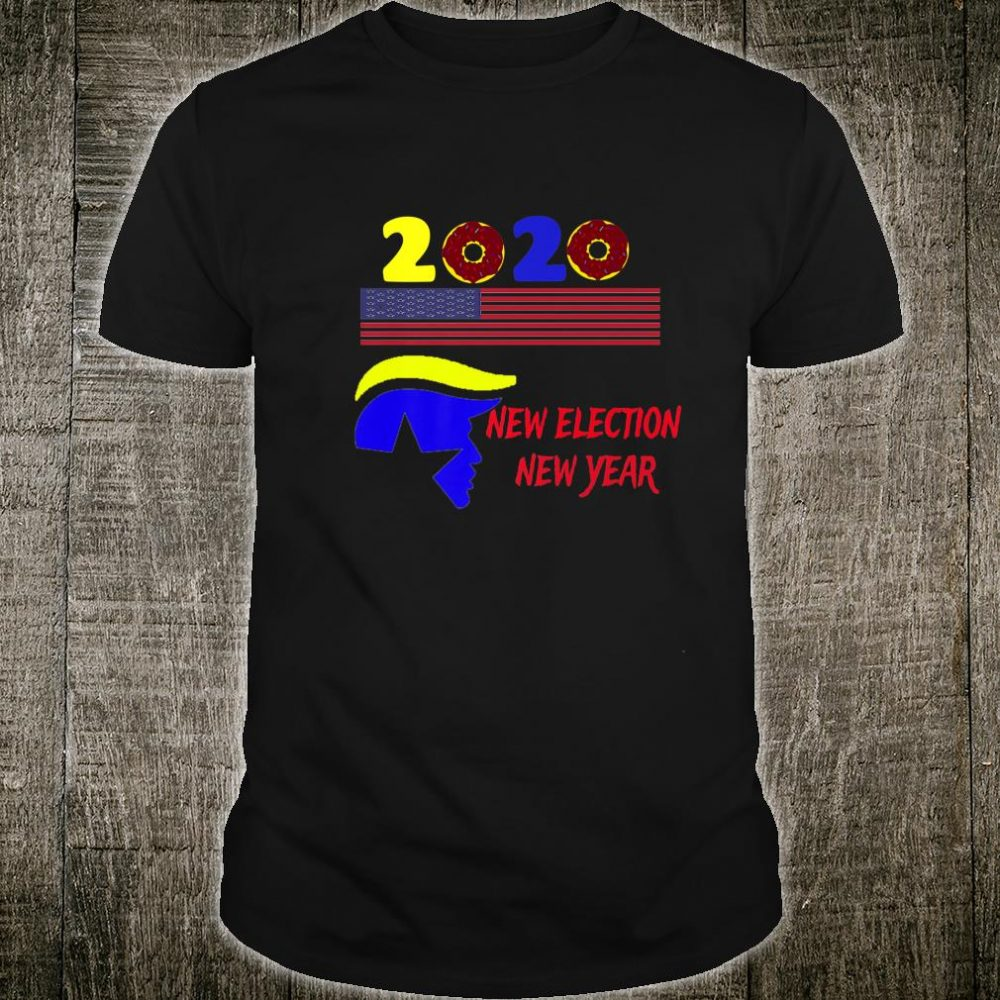Trump celebrate winning election and new year 2020 donut Shirt