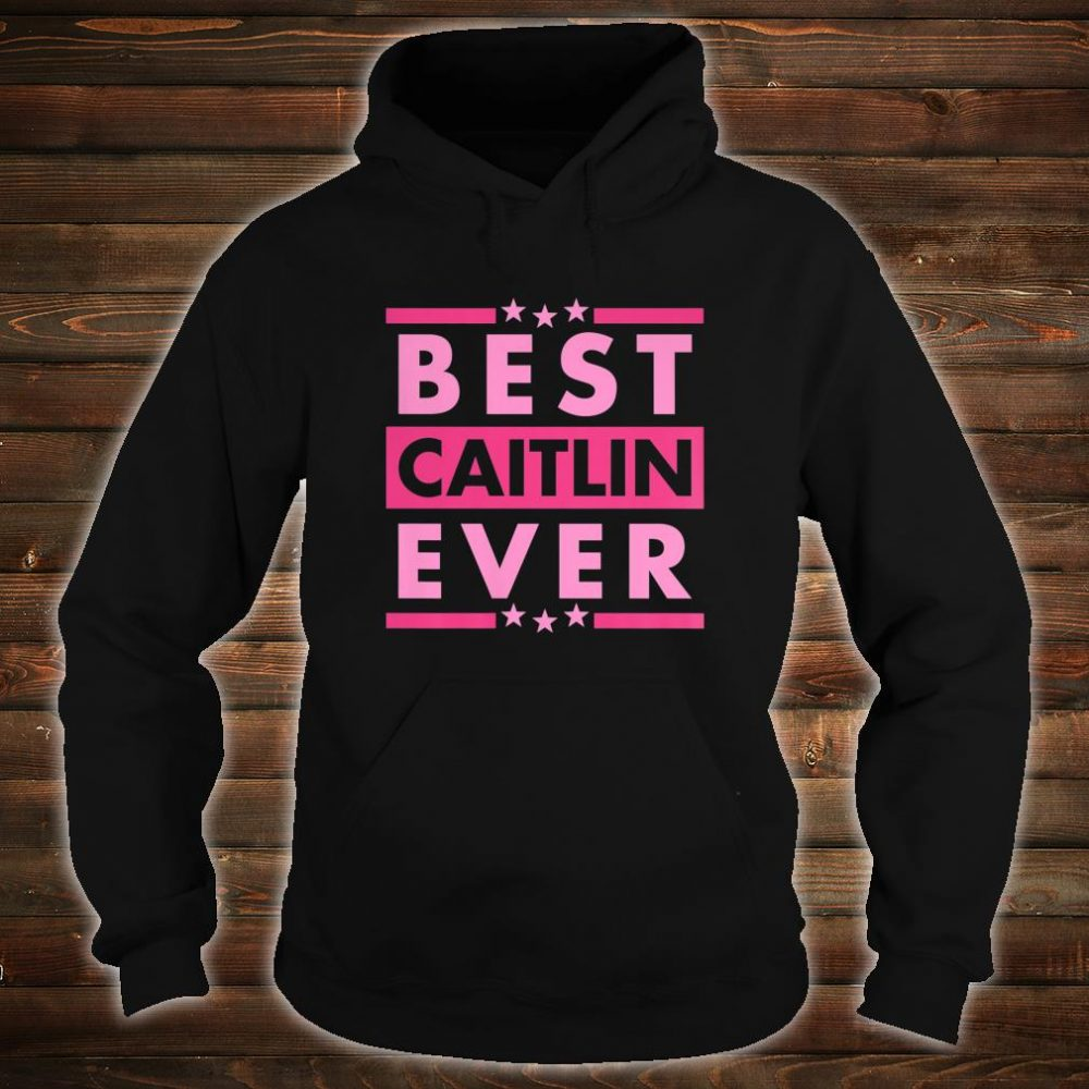Vintage Best CAITLIN Ever, World's greatest CAITLIN Shirt hoodie