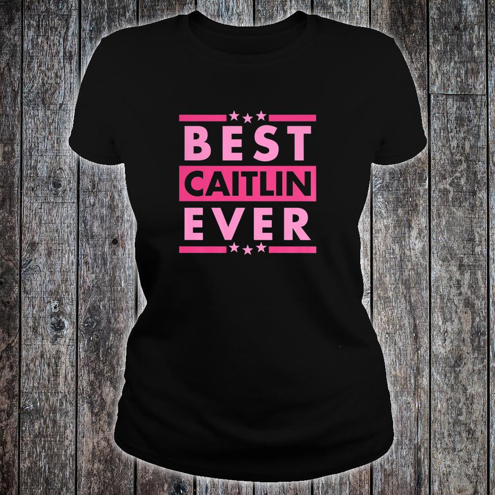 Vintage Best CAITLIN Ever, World's greatest CAITLIN Shirt ladies tee
