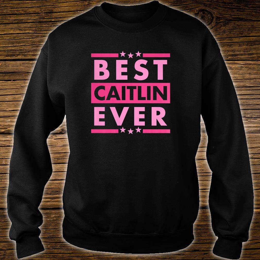Vintage Best CAITLIN Ever, World's greatest CAITLIN Shirt sweater