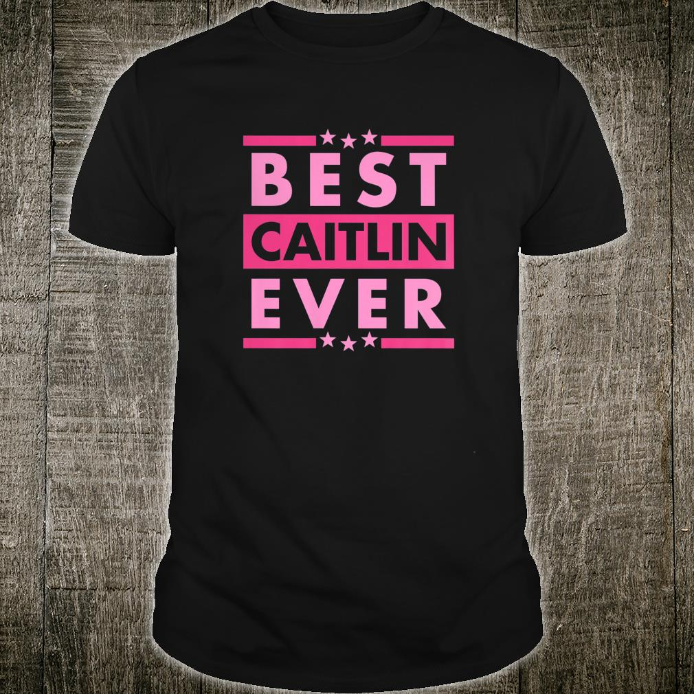 Vintage Best CAITLIN Ever, World's greatest CAITLIN Shirt