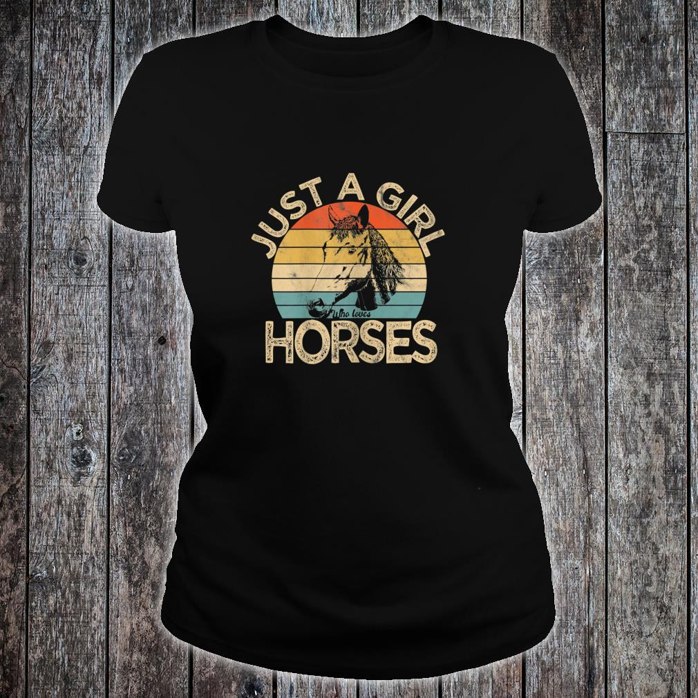 Vintage Just a girl who loves Horses Horse Racing Shirt ladies tee