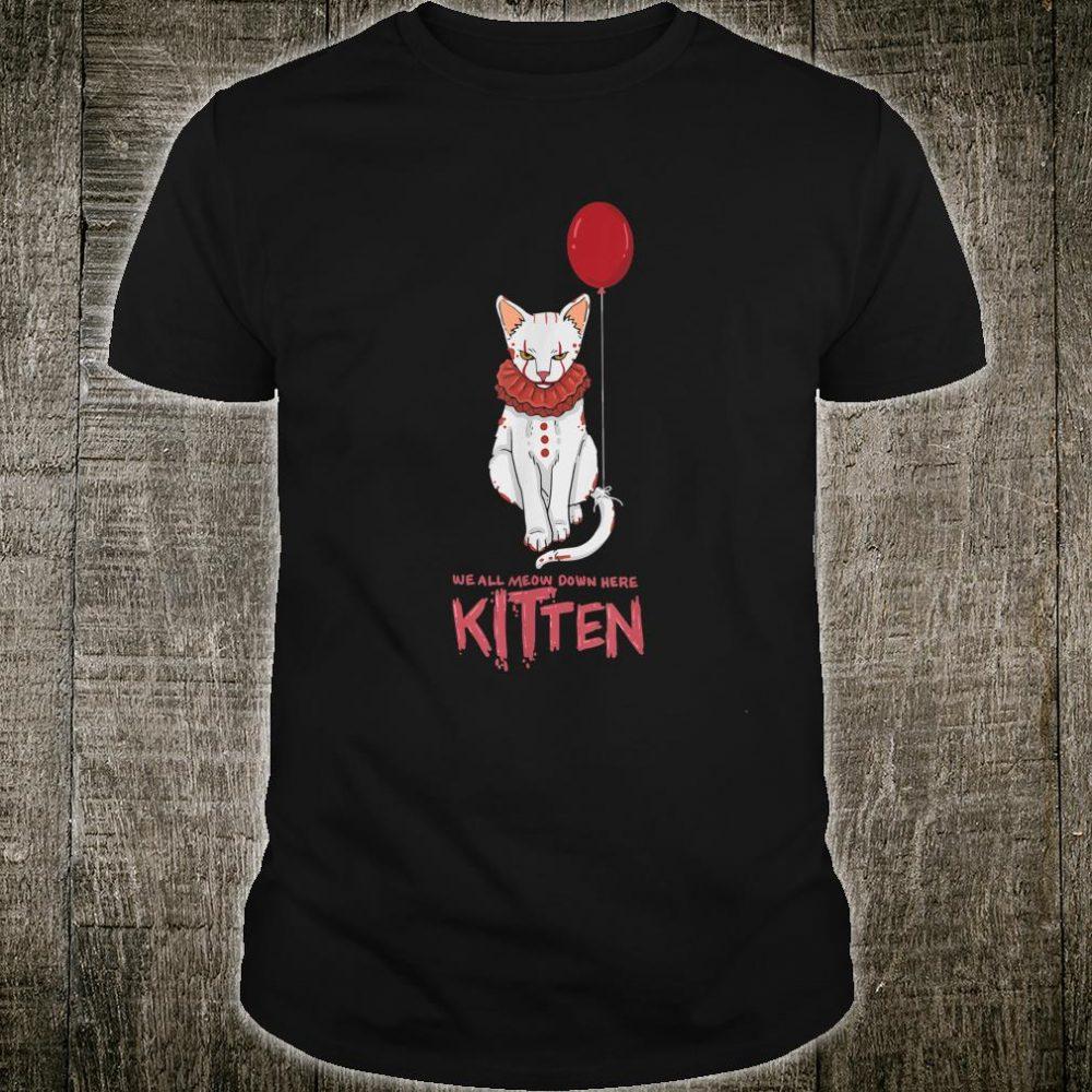 We All Meow Down Here Cat Kitten Clown Shirt