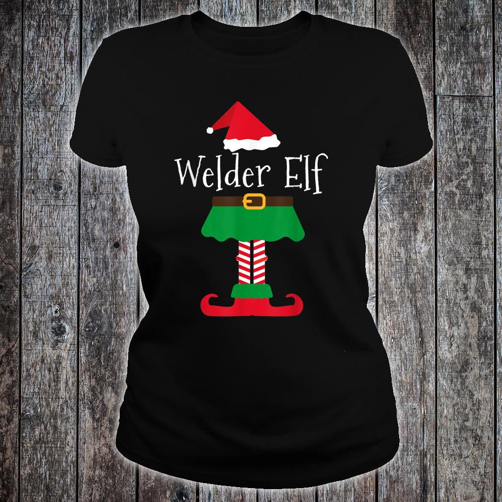 Welder Elf Santa Elf Family Christmas Shirt ladies tee
