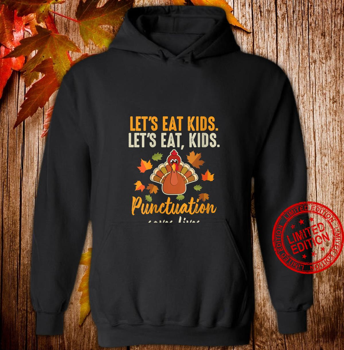 Womens Let's Eat Punctuation Saves Lives Thanksgiving Shirt hoodie