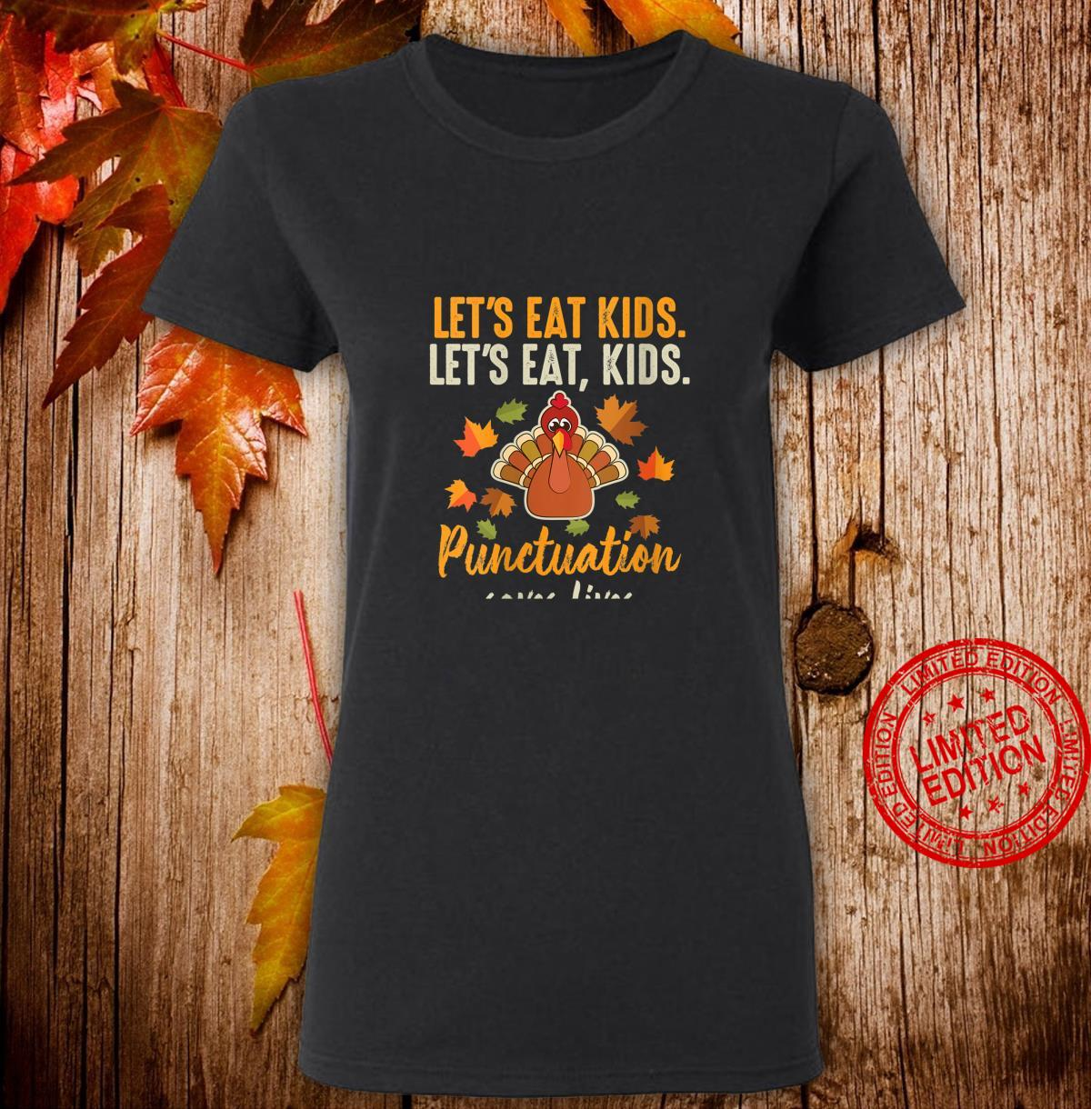 Womens Let's Eat Punctuation Saves Lives Thanksgiving Shirt ladies tee