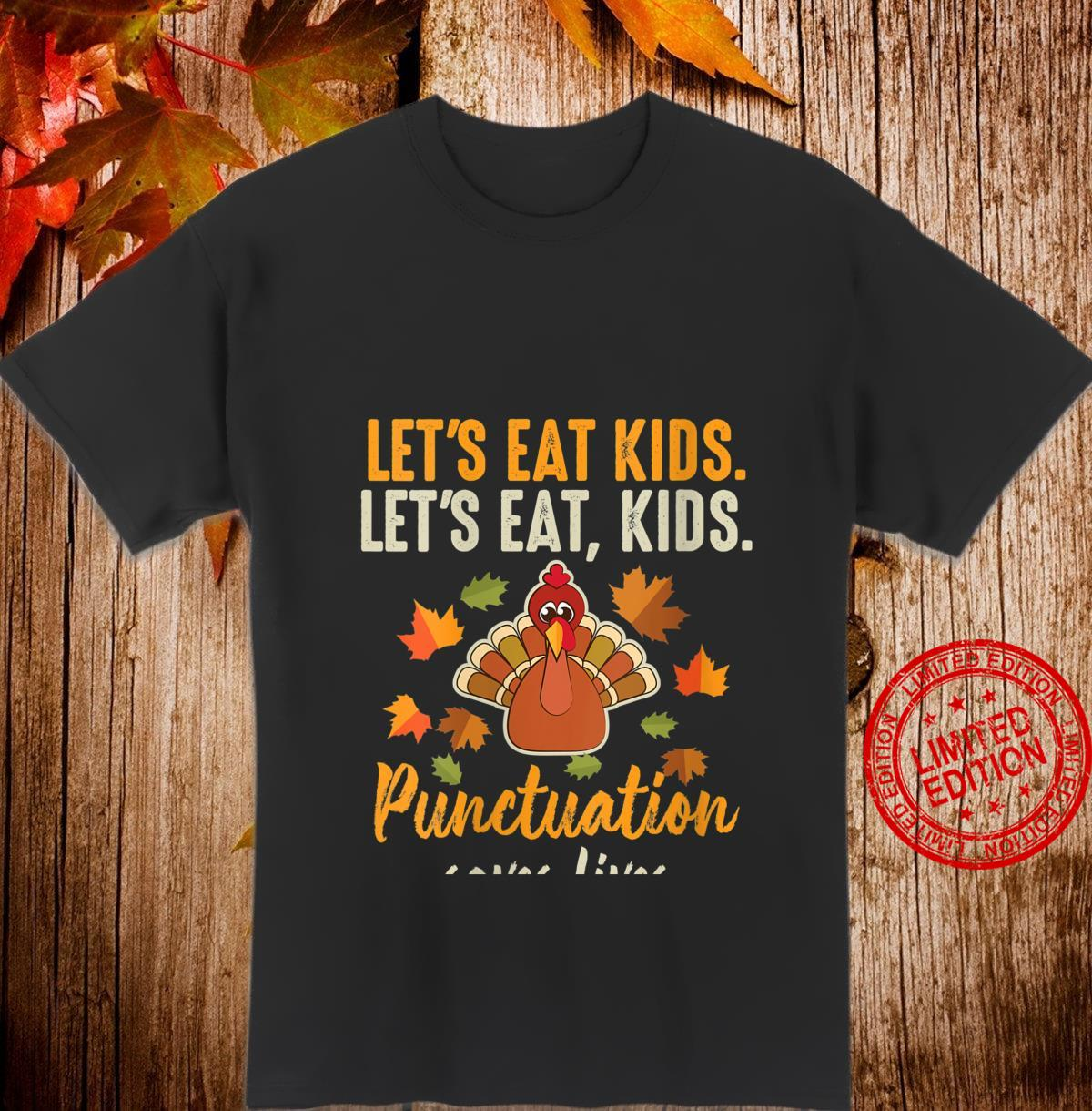 Womens Let's Eat Punctuation Saves Lives Thanksgiving Shirt