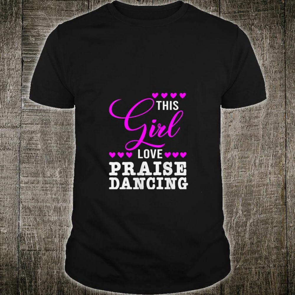 Womens This Girl Love Praise Dancing Shirt