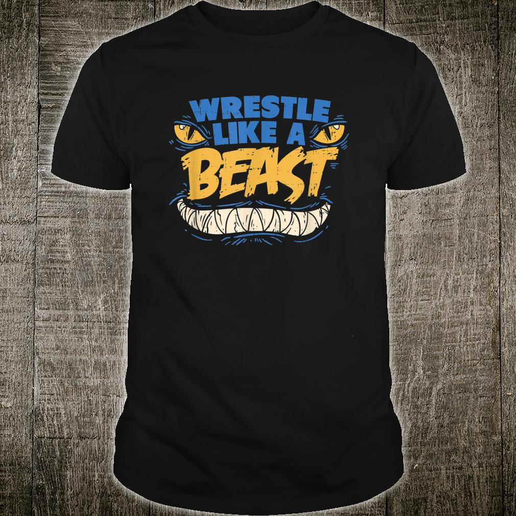 Wrestle Like A Beast, Monster Wrestling Shirt