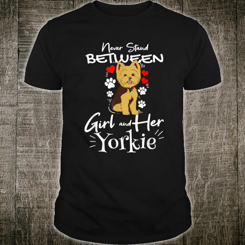 Yorkshire Terrier A Girl And Her Yorkie Shirt
