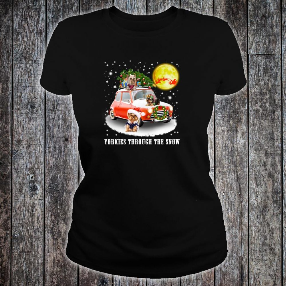 Yorkshire Terrier Dog Through Snow Christmas Shirt ladies tee